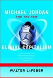Michael Jordan and the New Global Capitalism 9780393320374