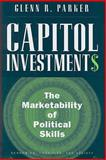 Capitol Investments : The Marketability of Political Skills, Parker, Glenn R., 0472070371