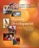 Human Development : A Life-Span View, Kail, Robert V. and Cavanaugh, John C., 0495600377