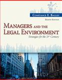 Managers and the Legal Environment : Strategies for the 21st Century, Bagley, Constance E., 1285860373