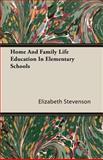 Home and Family Life Education in Elemen, Elizabeth Stevenson, 1406700371