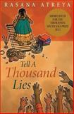 Tell a Thousand Lies, Rasana Atreya, 1466340371