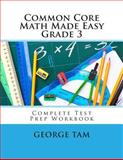 Common Core Math Made Easy, Grade 3, George Tam, 1495360377