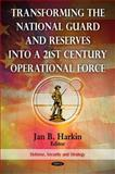 Transforming the National Guard and Reserves into a 21st Century Operational Force, , 1608760375