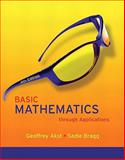 Basic Mathematics through Applications Value Pack (includes MyMathLab/MyStatLab Student Access Kit and Worksheets for Classroom or Lab Practice for Basic Mathematics through Applications), Akst and Akst, Geoffrey, 0321580370