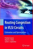 Routing Congestion in VLSI Circuits : Estimation and Optimization, Sapatnekar, Sachin S. and Saxena, Prashant, 0387300376