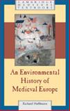 An Environmental History of Medieval Europe, Hoffmann, Richard, 052170037X