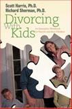 Divorcing with Kids, Richard Sherman and Scott Harris, 0595440371