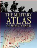 The Military Atlas of World War II, Chris Bishop, 0785830375