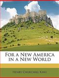 For a New America in a New World, Henry Churchill King, 1147620377
