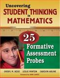 Uncovering Student Thinking in Mathematics : 25 Formative Assessment Probes, Rose, Cheryl M., 1412940370