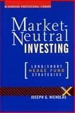 Market Neutral Investing, Joseph G. Nicholas, 1576600378