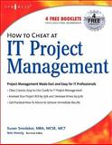 How to Cheat at IT Project Management, Snedaker, Susan, 1597490377
