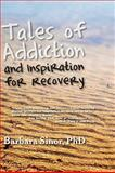 Tales of Addiction and Inspiration for Recovery 9781615990375