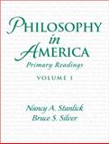 Philosophy in America : Primary Readings, Stanlick, Nancy A. and Silver, Bruce S., 0130950378