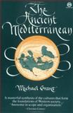 The Ancient Mediterranean, Michael Grant, 0452010373
