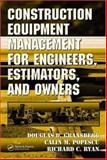 Construction Equipment Management for Engineers, Estimators, and Owners, Gransberg, Douglas and Popescu, Calin M., 0849340373