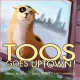 Toos Goes Uptown, Karen Belciglio and Tracey Tolbert, 1479120375
