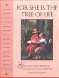 For She Is the Tree of Life : Grandmothers Through the Eyes of Women Writers, , 1573240370