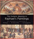 The Esoteric Meaning in Raphael's Paintings, Giorgio I. Spadaro, 1584200375