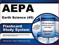 AEPA  Earth Science (45) Flashcard Study System : AEPA  Test Practice Questions and Exam Review for the Arizona Educator Proficiency Assessments, AEPA Exam Secrets Test Prep Team, 162120037X