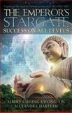 The Emperor's Stargate - Success on All Levels, Albert Cheung Kwong  Yin and Alexandra Harteam, 1886940371