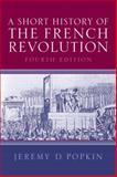 A Short History of the French Revolution, Popkin, Jeremy D., 0131930370