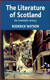 Literature of Scotland : The Twentieth Century, Watson, Roderick, 0230000371