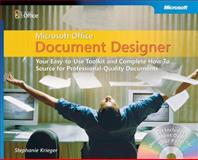 Microsoft Office Document Designer : Your Easy-to-Use Toolkit and Complete How-To Source for Professional-Quality Documents, Krieger, Stephanie, 0735620377