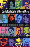 Sociologists in a Global Age : Biographical Perspectives, Deflem, 0754670376