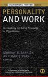 Personality and Work : Reconsidering the Role of Personality in Organizations, , 0787960373