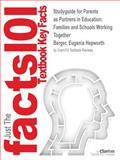 Studyguide for Parents As Partners in Education : Families and Schools Working Together by Eugenia Hepworth Berger, Isbn 0137072074, Cram101 Textbook Reviews and Berger, Eugenia Hepworth, 1478430370
