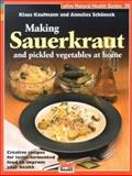 Making Sauerkraut and Pickled Vegetables at Home, Klaus Kaufmann and Annelies Schoneck, 155312037X