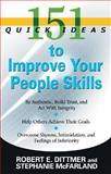 151 Quick Ideas to Improve Your People Skills, Robert E. Dittmer and Stephanie McFarland, 1601630379
