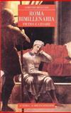 Roma Bimillenaria : Pietro e Cesare, Braccesi, Lorenzo, 8882650375