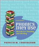 Phonics They Use : Words for Reading and Writing, Cunningham, Patricia M., 0205410375