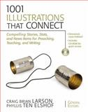 1001 Illustrations That Connect : Compelling Stories, Stats, and News Items for Preaching, Teaching, and Writing, Larson, Craig Brian and Zondervan Publishing Staff, 0310280370