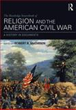 The Routledge Sourcebook of Religion and the American Civil War : A History in Documents, , 0415840376