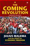 The Coming Revolution : Julius Malema and the Fight for Economic Freedom, Shivambu, Smith, 1431410373
