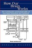 How Our Brain Works, Donald Millers, 1450220371