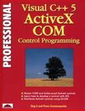 Professional Visual C++ ActiveX COM Control Programming, Sing Li, 1861000375