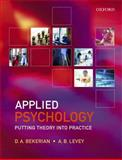 Applied Psychology : Putting Theory into Practice, Bekerian, Debra and Levey, Archive, 0199260370
