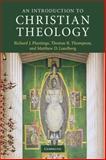 An Introduction to Christian Theology, Plantinga, Richard J. and Thompson, Thomas R., 0521690374