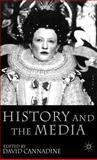 History and the Media, Cannadine, David, 1403920370