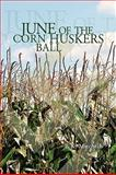 June of the Corn Huskers BALL, B. K. Mitchell, 1441540377