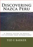 Discovering Nazca Peru, Ted Barker, 148022037X
