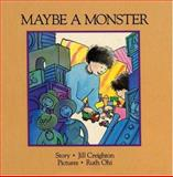 Maybe a Monster, Jill Creighton, 1550370375