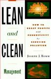 Lean and Clean Management : How to Boost Profits and Productivity by Reducing Pollution, Romm, Joseph J., 1568360371