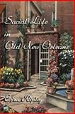 Social Life in Old New Orleans, Eliza Ripley, 1613420374
