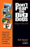 Don't Fear the Big Dogs, Bill Vancil, 1933290374